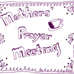 Mothers' Prayer Meeting
